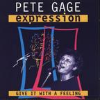 Pete Gage Expression - Give It With A Feeling