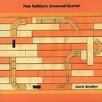 Pete Robbins's Unnamed Quartet - Live In Brooklyn