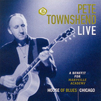 Pete Townshend - Live · A Benefit For Maryville Academy · House Of Blues Chicago