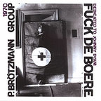 Peter Brötzmann Group - Fuck De Boere · Dedicated To Johnny Dyani