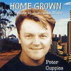 Peter Cupples - Home Grown · A Tribute To Australian Music