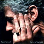 Peter Hammill - Everyone You Hold