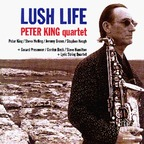 Peter King Quartet - Lush Life