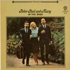 Peter Paul And Mary - In The Wind