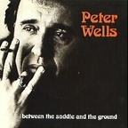Peter Wells - Between The Saddle And The Ground