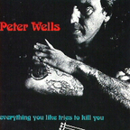 Peter Wells - Everything You Like Tries To Kill You