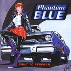 Phantom Blue - Built To Perform