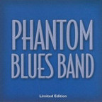 Phantom Blues Band - Limited Edition