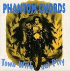 Phantom Chords - Town Without Pity