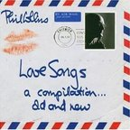 Phil Collins - Love Songs · A Compilation... Old And New