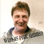 Phil Gibbs - Who Is Phil Gibbs?