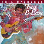 Phil Upchurch - Free & Easy