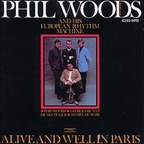 Phil Woods And His European Rhythm Machine - Alive And Well In Paris