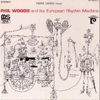 Phil Woods And His European Rhythm Machine - Chromatic Banana