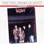 Phil Woods Quartet - At The Vanguard