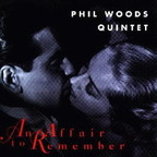 Phil Woods Quintet - An Affair To Remember