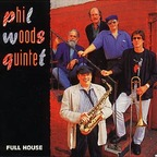 Phil Woods Quintet - Full House