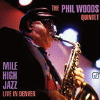 Phil Woods Quintet - Mile High Jazz · Live In Denver
