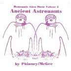 Phinney/McGee - Ancient Astronauts · Homemade Alien Music Volume 2