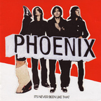 Phoenix (FR) - It's Never Been Like That