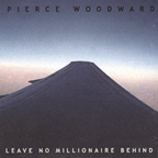 Pierce Woodward - Leave No Millionaire Behind