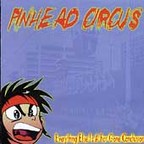 Pinhead Circus - Everything Else Is A Far Gone Conclusion