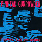 Pinhead Gunpowder - Goodbye Ellston Avenue