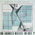 Pink Military - Do Animals Believe In God?