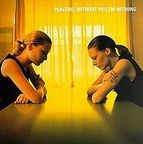 Placebo (UK) - Without You I'm Nothing