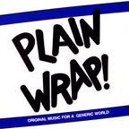 Plain Wrap! - Original Music For A Generic World