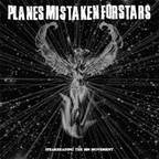 Planes Mistaken For Stars - Spearheading The Sin Movement