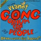 Planet Gong - Opium For The People