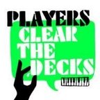 Players - Clear The Decks