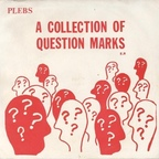 Plebs - A Collection Of Question Marks