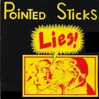 Pointed Sticks - Lies!