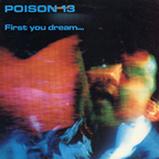 Poison 13 - First You Dream...