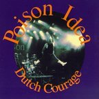 Poison Idea - Dutch Courage