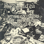 Poison Idea - Record Collectors Are Pretentious Assholes e.p.