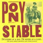 Pony Stable - 24 Hours In A Day, 24 Beers In A Case...