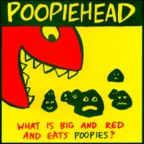 Poopiehead - Big Red Poopie Eater