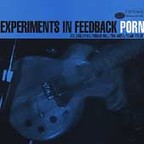 Porn (The Men Of) - Experiments In Feedback