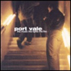 Port Vale - The Music The Lights The Fire