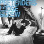 Pretenders - Loose Screw