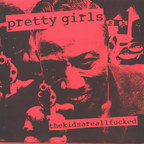 Pretty Girls - Thekidsareallfucked