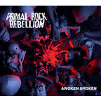 Primal Rock Rebellion - Awoken Broken