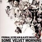 Primal Scream & Kate Moss - Some Velvet Morning