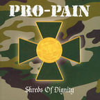 Pro-Pain - Shreds Of Dignity