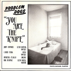 Problem Dogs - You Are The Knife
