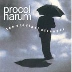 Procol Harum - The Prodigal Stranger