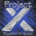Project X (CA) - Blueprint For Xcess